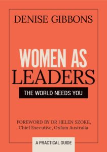 The cover of Denise Gibbons' book called Women As Leaders: The World Needs You